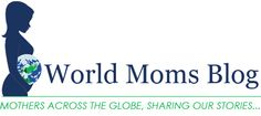World Moms Blog is a collaborative international website which writes from over 20 countries on the topics of motherhood, culture, human rig...