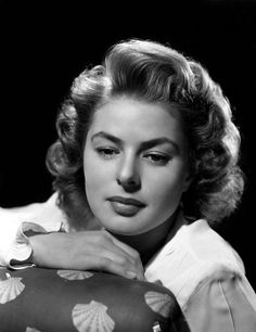 Ingrid Bergman.  A great actress. Loved her in the movie Gaslight