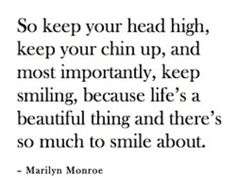 ....life's a beautiful thing and there's so much to smile about.