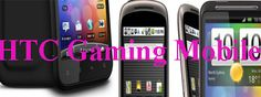 Best 3 HTC Gaming Android Smartphone – Price and Specs