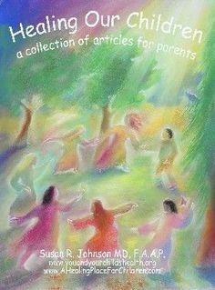 Healing Our Children... written by a Waldorf trained specialist. Great for sensory sensative kids, too. Plus lots of healthy recipes for kids!