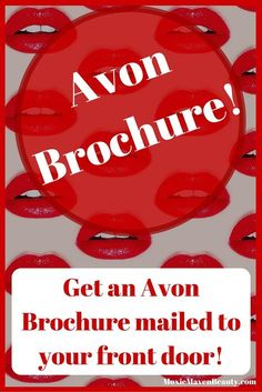 How to get an Avon brochure. Sign up for a FREE Avon brochure! An Avon Catalog will be mailed to your home. #avonrep