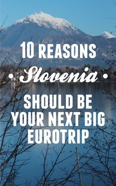 10 reasons Slovenia should be your next big Eurotrip! / Intrepid Travel