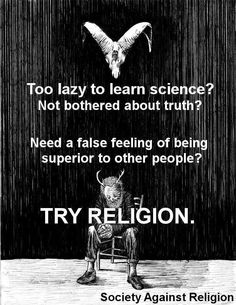 Too many people are part of a religion for precociously these reasons.