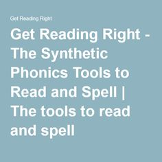 Get Reading Right - The Synthetic Phonics Tools to Read and Spell | The tools to read and spell