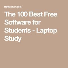 The 100 Best Free Software for Students - Laptop Study