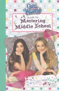 Girl Meets World Guide to Mastering Middle School