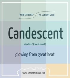 Todays is: Candescent A glowing sparkly and luminous word for today Interesting English Words, Unusual Words, Rare Words, Learn English Words, Unique Words, Fancy Words, Words To Use, New Words, Cool Words