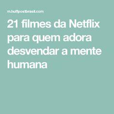 21 filmes da Netflix para quem adora desvendar a mente humana