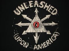 UNLEASHED UPON AMERICA