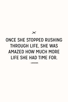 Stop rushing and start living