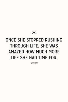 Stop rushing and start living