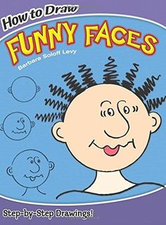 How to Draw Funny Faces (Dover How to Draw) by Barbara Soloff Levy 0486469778 9780486469775
