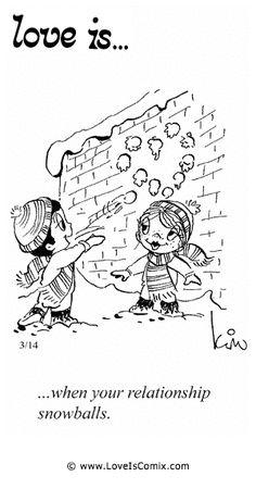 El amor es ... cuando su relación  bolas de nieve.