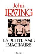 La Petite Amie imaginaire - John Irving - Google Livres