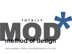 Totally MOD  This is a presentation made by Gary Lundgren at the JEA Advisers Institute in Las Vegas on July 11, 2012.