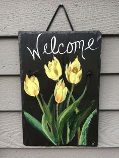 Spring Tulips Slate Welcome sign, 12 x 8 painted Painted Slate, Painted Rocks, Hand Painted, Welcome Signs Front Door, Door Signs, Slate Art, Slate Signs, Tile Crafts, Spring Door