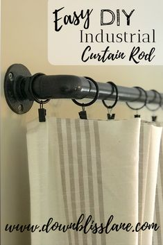 Diy Curtains 67993 Easy and inexpensive DIY industrial curtain rod. I love the look of industrial curtain rods, but not the price! Here is an easy alternative to plumbing pipe curtain rods. They look great and are much easier on the checkbook! Extra Long Curtain Rods, Outdoor Curtain Rods, Pipe Curtain Rods, Outdoor Curtains, Modern Curtain Rods, Cheap Curtain Rods, Curtain Rod Brackets, Shower Curtain Rods, Homemade Home Decor