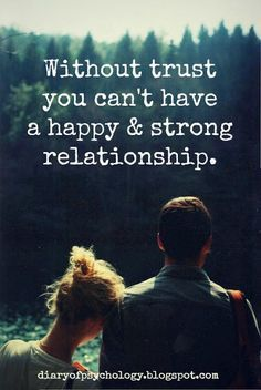Trust is essential, and I'm extremely happy that I am in a relationship full of trust! Our relationship wouldn't be nearly as strong as it is without it.