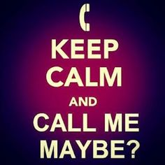 Call meh maybe? :)