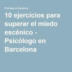 10 ejercicios para superar el miedo escénico - Psicólogo en Barcelona