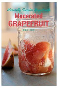 Naturally sweeten yogurt with macerated grapefruit, honey and fruit! Here's how... #recipe #howto #healthyeating