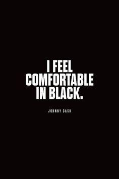 I feel comfortable in black.