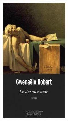 Le dernier bain - Gwenaële Robert - Ma note: 4/5 Images Bible, Fiction, Recorded Books, Online Library, Friends Show, Lectures, France, Audiobooks, Thriller