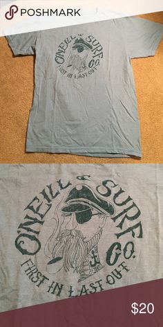 """O'Neill Tee O'Neill short sleeve tee. Says """"O'Neill surf co. First in last out"""". Blue on light  lie base. 50% cotton 50% polyester. Worn a couple of times and in excellent condition. Offers welcome! O'Neill Shirts Tees - Short Sleeve"""