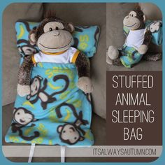 Stuffed animal sleeping bag! the sewing tutorial is easy to follow and doesn't take long .how cute this would be for a camping craft.