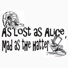 Alice, lost in Wonderland...