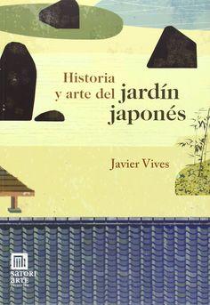 Historia y arte del jardín japonés / Javier Vives. Signatura: 660 VIV  Na biblioteca: http://kmelot.biblioteca.udc.es/record=b1518753~S1*gag