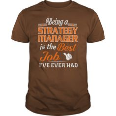Being A Strategy Manager Is The Best Job T-Shirt #gift #ideas #Popular #Everything #Videos #Shop #Animals #pets #Architecture #Art #Cars #motorcycles #Celebrities #DIY #crafts #Design #Education #Entertainment #Food #drink #Gardening #Geek #Hair #beauty #Health #fitness #History #Holidays #events #Home decor #Humor #Illustrations #posters #Kids #parenting #Men #Outdoors #Photography #Products #Quotes #Science #nature #Sports #Tattoos #Technology #Travel #Weddings #Women