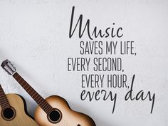 Wandtattoo Music saves my life, every second, every hour, every day