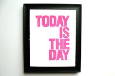 LINOCUT PRINT - Today is the day LETTERPRESS hot pink typography poster 8x10. $20.00, via Etsy.