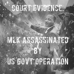 Court Evidence: Martin Luther King Assassinated by US Govt operation