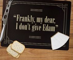 I don't give edam cheese board