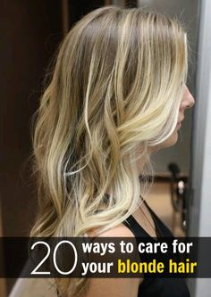 20 ways to care for your blonde hair. 3, 7, 13 and 18 would most likely be the ones I'd use...
