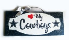 Dallas Cowboys Sign. Love my Cowboys with by DiamondDustDesigns