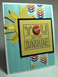 stamping up north: Stamping Up..... You Are My Sunshine
