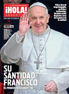 Hola! Argentina tribute to Francisco: the first Latin American and Argentine pope.
