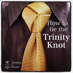How to tie the Trinity Knot: Step by Step Instructions Last Minute Wedding, Wedding Day, Budget Wedding, Wedding Planning, Groom And Groomsmen Attire, Trinity Knot, May Weddings, Wedding Arrangements, Wedding Preparation