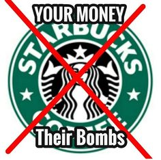 Free palestine #boyscott Israel ... don't buy from Starbucks, they are a major supporter of Israel ...Boycott STARBUCKS!! their coffee sucks anyway ... kd