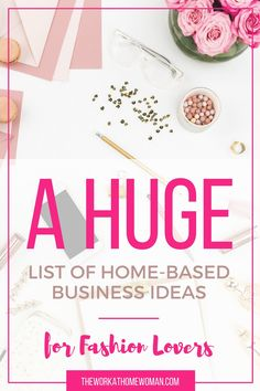 Do you LOVE fashion? Do you dream of having your own fashion boutique? Would you like to work from home? Now you can! Here is a huge list of home-based business ideas for fashion lovers.