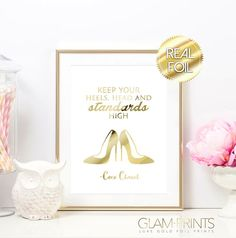 Keep Your Heels Head and Standards High Coco by GlamPrintsShop