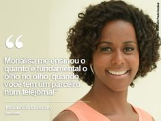 """Maria Júlia Coutinho is one of the faces that brings a little color to the news journal of Brazil's most powerful television network, Rede Globo, and after breaking through another barrierbecoming the prime time news's first black weather girl, Maria could be poised for even bigger roles in the future!  """"I behave the same in the air and off the air,"""" says Maria Júlia Coutinho"""