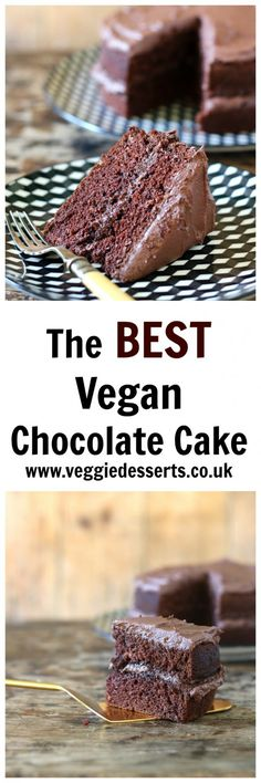 The BEST Vegan Chocolate Cake   Veggie Desserts Blog  This really is the best vegan chocolate cake, ever. Really. It's rich, fluffy, moist (I hate that word!), decadent and soooo easy to make.