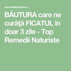 BĂUTURA care ne curăţă FICATUL în doar 3 zile - Top Remedii Naturiste