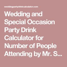 How Much Wedding Gift Calculator : Wedding and Special Occasion Party Drink Calculator for Number of ...