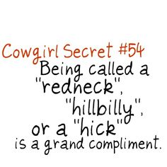 Being called a redneck, hillbilly, or a hick is a grand compliment